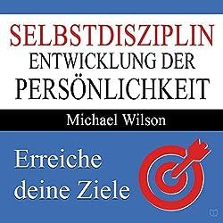 Selbstdisziplin: Entwicklung der Persönlichkeit