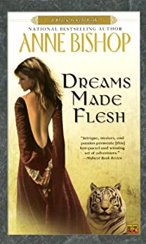Dreams Made Flesh (Black Jewels Book 5) by [Bishop, Anne]