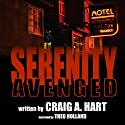 Serenity Avenged: The Shelby Alexander Thriller Series, Book 3 Audiobook by Craig A. Hart Narrated by Theo Holland