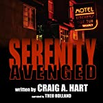 Serenity Avenged: The Shelby Alexander Thriller Series, Book 3 | Craig A. Hart