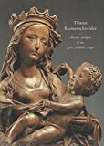 Tilman Riemenschneider: Master Sculptor of the Late Middle Ages