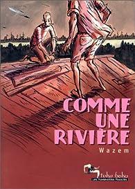 Comme une rivière par Pierre Wazem