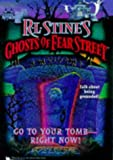GO TO YOUR TOMB RIGHT NOW R L STINES GHOSTS OF FEAR STREET 26