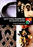 Getting Married in Scotland, Iona McGregor, 1901663299