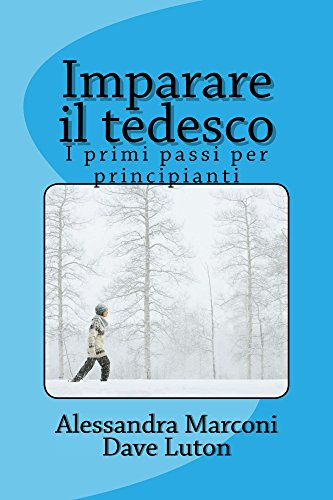 Imparare Il Tedesco I Primi Passi Per Principianti Italian