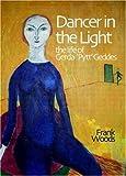 Dancer in the Light: The Life of Gerda Pytt Geddes
