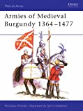 Front cover for the book Armies of Medieval Burgundy 1364-1477 by Nicholas Michael