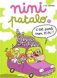 Nini Patalo, Tome 2 : C'est parti mon Kiki ! par Lisa Mandel