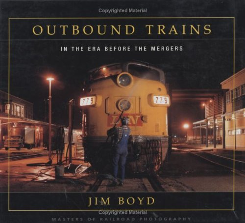 Outbound Trains  In The Era Before The Mergers  Masters Of Railroad Photography Band 3