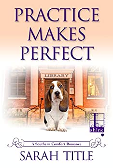 Practice Makes Perfect (Southern Comfort) by [Title, Sarah]
