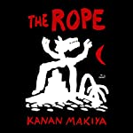 The Rope: A Novel | Kanan Makiya
