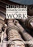 Hidden Dimensions of Work, Edward B. Davis, 1462853234