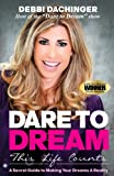 Dare to Dream - This Life Counts, Debbi Dachinger, 1467930814