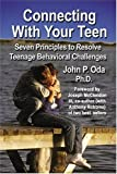 Connecting with your Teen, John P. Oda NLP, 1591138620
