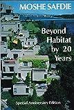 Beyond Habitat by Twenty Years, Moshe Safdie, 0887761909