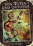 Von Toten und Untoten: Das Schwarze Auge Spielhilfe (Das Schwarze Auge: Hintergrundbände für Aventurien (Ulisses))