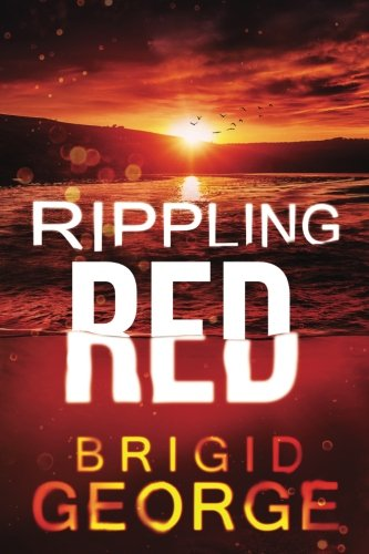 Rippling Red: A Dusty Kent Mystery (Dusty Kent Mysteries) (Volume 3)