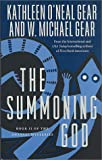 The Summoning God, Kathleen O'Neal Gear and W. Michael Gear, 0812540344