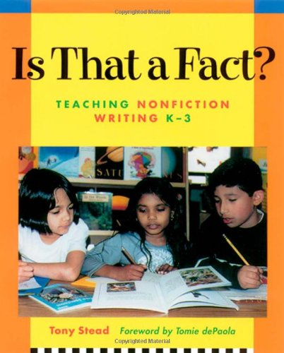 Is That a Fact?: Teaching Nonfiction Writing, K-3