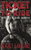 img - for Ticket to Ride: Erotic Tales of Sexual Encounters book / textbook / text book