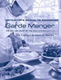 Garde Manger: The Art and Craft of the Cold Kitchen, Second Edition, Instructor's Manual
