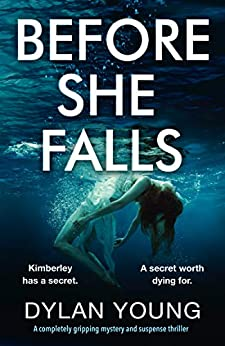 Before She Falls: A completely gripping mystery and suspense thriller by [Young, Dylan]