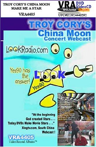 VRA4405 - Troy Cory's CHINA MOON WEBCAST; MAKE ME A STAR; Troy Cory's China Concert Tour 2004; Stonehead's Dinner Time Chat; Producers Teleplay Preview