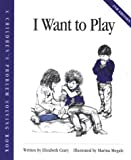 I Want to Play (Childrens Problem Solving Series)