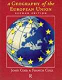 Geography of the European Union, Cole, John and Cole, Francis, 041514311X
