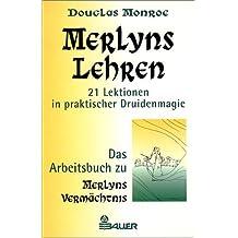 Merlyns Lehren. 21 Lektionen in praktischer Druidenmagie.
