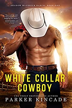 White Collar Cowboy (Shadow Maverick Ranch Book 1) by [Kincade, Parker]