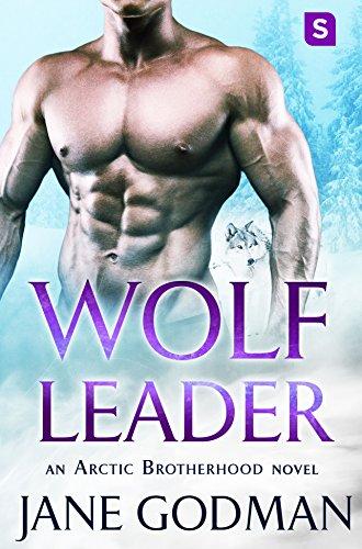 Wolf Leader: A Shifter Romance (Arctic Brotherhood, Book 6) by [Godman, Jane]