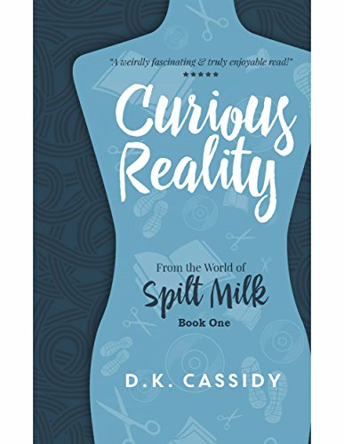 Curious Reality: From the World of Spilt Milk