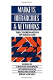 img - for Markets, Hierarchies and Networks: The Coordination of Social Life (Published in association with The Open University) book / textbook / text book