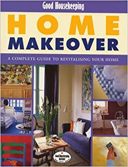 Good House Keeping Home Makeover (Good Housekeeping Cookery Club)