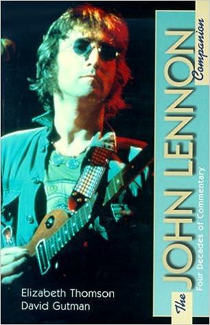 The John Lennon Companion: Twenty-Five Years of Comment (The