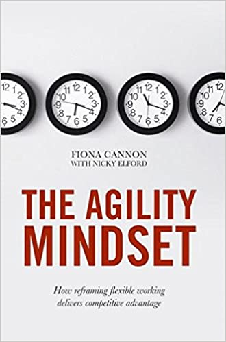 The Agility Mindset: How reframing flexible working delivers competitive advantage