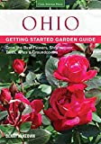 Ohio Getting Started Garden Guide: Grow the Best Flowers, Shrubs, Trees, Vines & Groundcovers (Garden Guides) by Denny McKeown (2015-04-06)