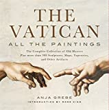 Kyпить Vatican: All the Paintings: The Complete Collection of Old Masters, Plus More than 300 Sculptures, Maps, Tapestries, and other Artifacts на Amazon.com