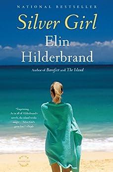 Silver Girl: A Novel by [Hilderbrand, Elin]