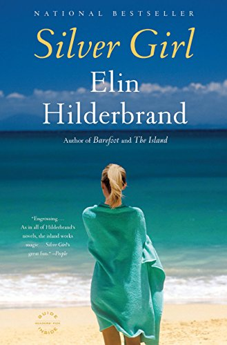 Silver Girl: A Novel by [Hilderbrand, Elin]