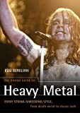 The Rough Guide to Heavy Metal: Every String-Shredding Style, from Death Metal to Classic Rock
