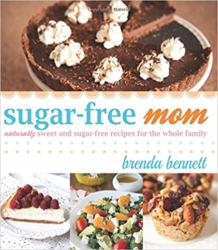 Sugar-free Mom: Naturally Sweet and Sugar-free Recipes for the Whole Family Paperback – December 9, 2014
