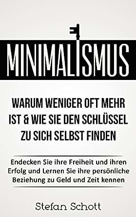 Minimalismus warum weniger oft mehr ist wie sie den for Warum minimalismus