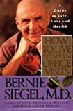 How to Live Between off Visi, Bernie S. Siegel and Ber Siegel, 0060924675