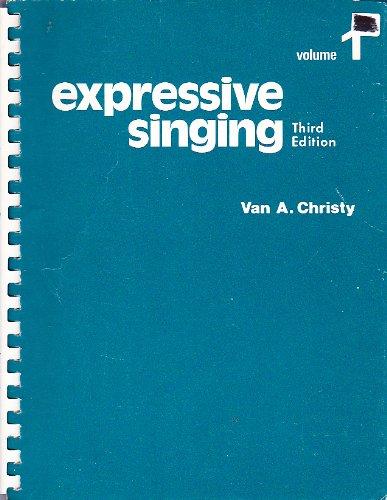 Expressive Singing: Text v. 1: Song Anthology