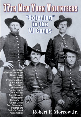 Download 77th New York Volunteers: Sojering in the VI Corps ebook