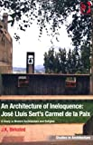 An Architecture of Ineloquence : A Carmelite Convent, Birksted, J. K., 0754678016
