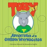 img - for Toby, Adventures of a Curious Whynoceros book / textbook / text book