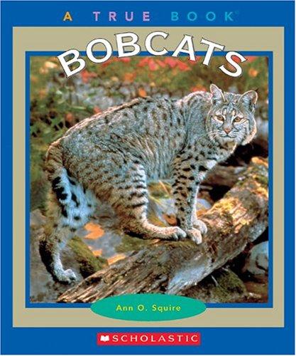 Bobcats (A True Book)